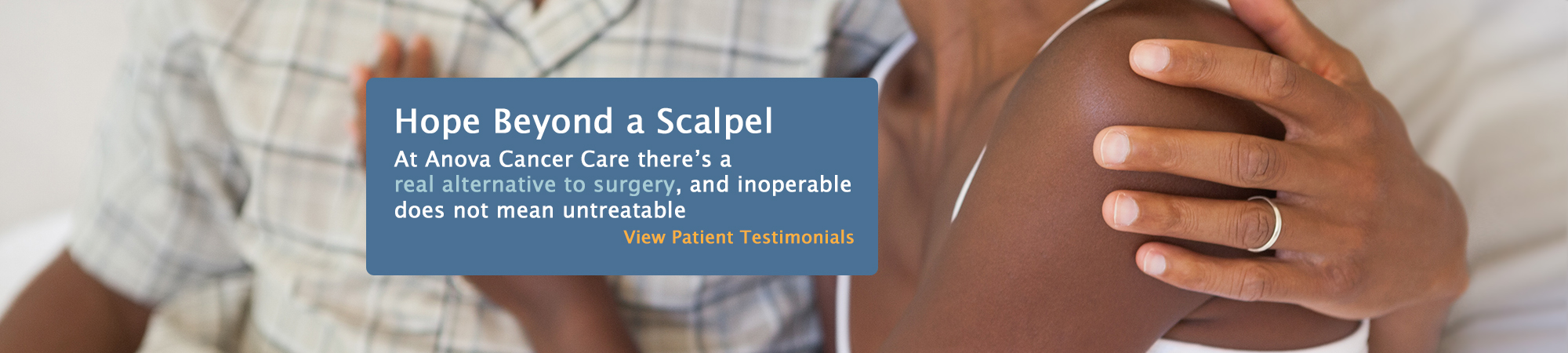 Hope Beyond a Scalpel | Anova Cancer Care